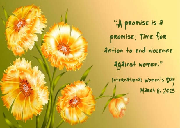"""Yellow Flowers for International Women's Day 2013: A Promise is a Promise"""