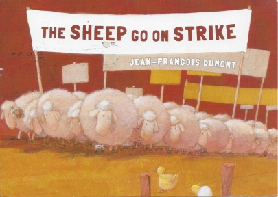 "Week 110: From Dawn (USA): Illustration by Jean-Francois Dumont for _The Sheep Go on Strike. ""When the sheep on the farm go on strike, things get heated as the rest of the animals take sides. But when they sit down and talk, they think of a creative compromise."" Eerdmans Books for Young Readers, www.eerdmans.com/youngreaders"