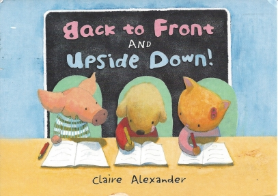 "Week 107: From Dawn (USA). Illustration by Claire Alexander for _Back to Front and Upside Down_. ""Stan can't make his letters come out right, but he's afraid to ask for help until a friend reassures him that nobody is good at everything."" Eerdmans Books for Young Readers, www.eerdmans.com/youngreaders."